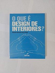 O Que é Design de Interiores? - Graeme Brooker e Sally Stone