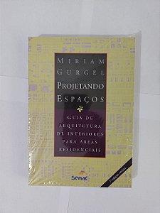 Projetando Espaços - Miriam Gurgel