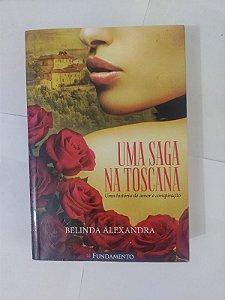 Uma Saga na Toscana - Belinda Alexandra