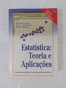 Estatística: Teoria e Aplicações - David M. Levine, Mark L. Berenson e David Stephan