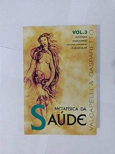 Metafísica da Saúde - Vol. 3 - Valcapelli e Gasparetto