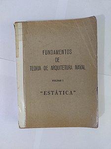Fundamentos de Teoria de Arquitetura Naval - Volume 1: Estática