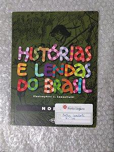 Histórias e Lendas do Brasil: Norte - J. Lanzellotti