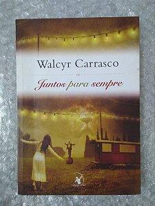 Juntos Para Sempre - Walcyr Carrasco (marcas de uso)