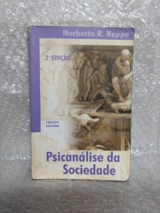 Psicanálise da Sociedade - Norberto R. Keppe