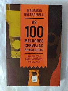 As 100 Melhores Cervejas Brasileiras  - Mauricio beltramelli