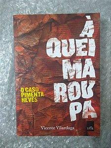 À Queima Roupa - Vicente Vilardaga
