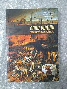 Anno Domini - Manuscritos Medievais - Claudia Brites E Helena Gomes