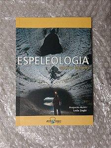 Espeleologia: Noções Básicas - Augusto Auler e Leda Zogbi