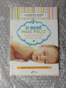 O Bebê Mais Feliz - Harvey Karp