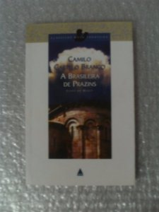 A Brasileira De Prazins - Camilo  Castelo Branco
