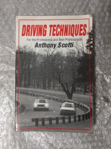 Driving Techniques for the Professional and Non-Professional - Anthony Scotti