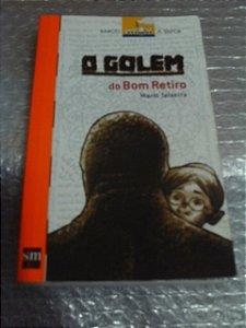 O Golem Do Bom Retiro - Mario Teixeira