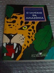 O Império Da Amazônia - Pedro Cavalcanti