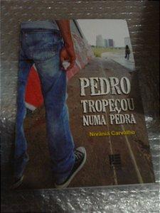 Pedro Tropeçou Numa Pedra - Nivânia Carvalho