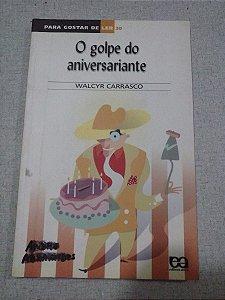 O Golpe Do Aniversariante - Walcyr Carrasco - Para gostar de ler 20