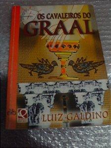 Os Cavaleiros Do Graal - Luiz Galdino