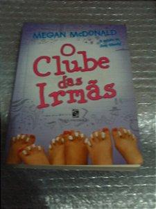 O Clube Das Irmãs - Megan Mcdonald