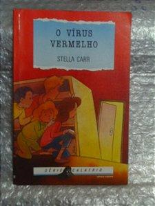 O Vírus Vermelho - Stella Carr