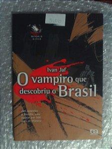 O Vampiro Que Descobriu O Brasil - Ivan Jaf