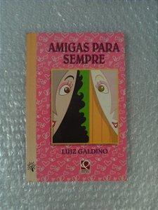 Amigas Para Sempre - Luiz Galdino