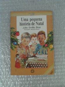 Uma Pequena História De Natal - Júlio Emílio Braz