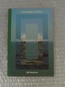 Eu, Pescador De Mim - Wagner Costa