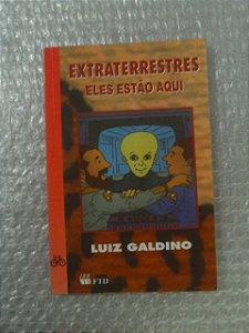 Extraterrestres Eles Estão Aqui - Luiz Galdino