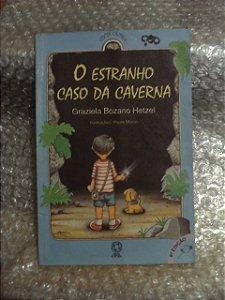 Os Estranho Caso Da Caverna - Graziela Bozano Hetzel