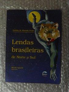 Lendas Brasileiras De Norte A Sul - Zuleika De Almeida Prado