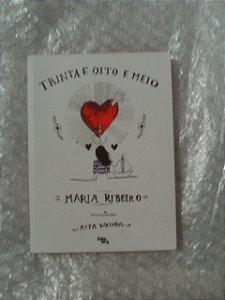 Trinta E Oito E Meio - Maria Ribeiro