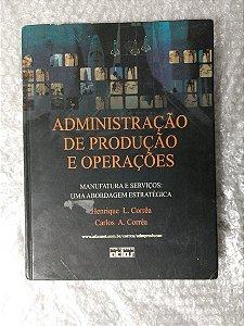 Administração de Produção e Operações - Henrique L. Corrêa e Carlos A. Corrêa