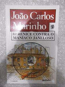 Berenice Contra O Maníaco Janeloso - João Carlos Marinho