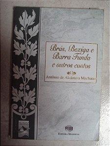Brás, Bexiga E Barra Funda - A. Alcântara Machado