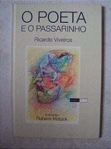 O Poeta E O Passarinho - Ricardo Viveiros