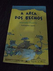 A Arca Dos Bichos - Marcelo Duarte