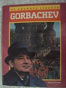 Gorbachev - Os Grandes Líderes - Nova Cultural
