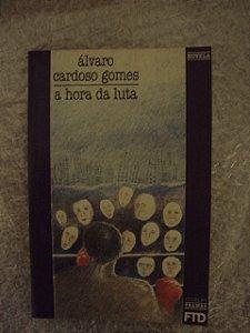 A Hora Da Luta - Álvaro Cardoso Gomes