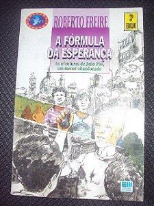 A Fórmula Da Esperança - Roberto Freire