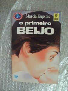 O Primeiro Beijo - Marcia Kupstas