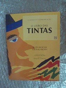 O Livro Das Tintas - Ruth Rocha E Otávio Roth
