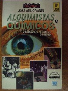 Alquimistas E Químicos - José Atílio Vanin