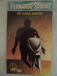 Os Restos  Mortais - Fernando Sabino