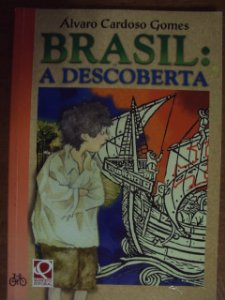 Brasil: A Descoberta - Álvaro Cardoso Gomes