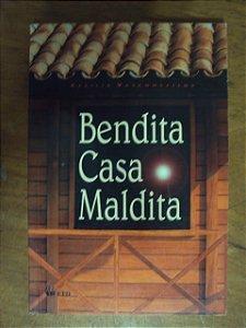 Bendita Casa Maldita - Cecilia Vasconcellos