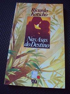 Nas Asas Do Destino - Ricardo Kotscho