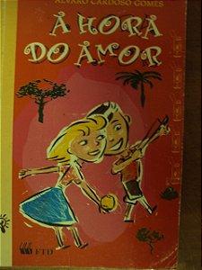 A Hora Do Amor - Álvaro Cardoso Gomes