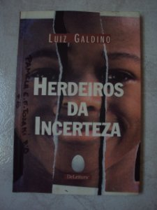 Herdeiros Da Incerteza Luiz Galdino