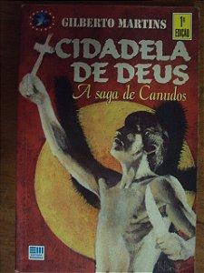 Cidadela De Deus - A Saga De Canudos - Gilberto Martins
