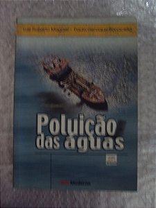Poluição Das Águas - Luiz Roberto Magossi E Paulo Bonacella